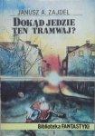 Janusz Zajdel • Dokąd jedzie ten tramwaj?