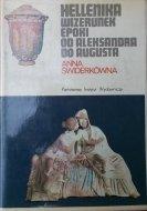 Anna Świderkówna • Hellenika. Wizerunek epoki od Aleksandra do Augusta
