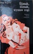 Dragi Bugarcić • Ślimak, ślimak, wystaw rogi
