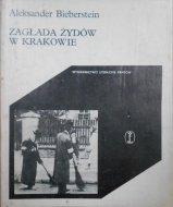 Aleksander Bieberstein • Zagłada Żydów w Krakowie