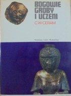 C. W. Ceram • Bogowie, groby i uczeni. Powieść o archeologii