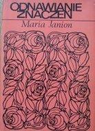 Maria Janion • Odnawianie znaczeń