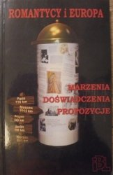 red. Marta Piwińska • Romantycy i Europa. Marzenia, doświadczenia, propozycje [Mickiewicz, Słowacki, Lelewel,  Chopin]