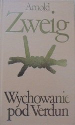Arnold Zweig • Wychowanie pod Verdun