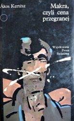 Akos Kertesz • Makra, czyli cena przegranej