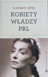 Sławomir Koper • Kobiety władzy PRL