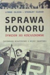 Lynne Olson, Stanley Cloud • Sprawa honoru. Dywizjon 303 Kościuszkowski