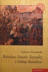 Tadeusz Grudziński • Bolesław Śmiały-Szczodry i biskup Stanisław