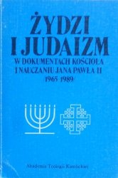 Żydzi i judaizm • W dokumentach Kościoła i nauczaniu Jana Pawła II (1965-1989)