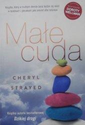 Cheryl Strayed • Małe cuda. Rady, jak kochać i żyć