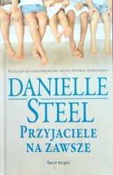 Danielle Steel • Przyjaciele na zawsze