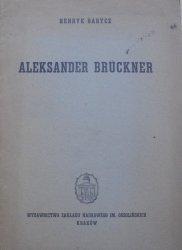 Henryk Barycz • Aleksander Bruckner