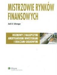 Jack D. Schwager • Mistrzowie rynków finansowych. Rozmowy z najlepszymi amerykańskimi inwestorami i graczami giełdowymi