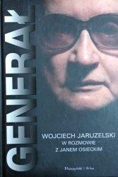 Jan Osiecki • Generał. Wojciech Jaruzelski w rozmowie z Janem Osieckim