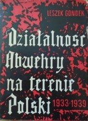 Leszek Gondek • Działalność Abwehry na terenie Polski 1933-1939