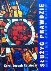 Joseph Ratzinger • Służyć prawdzie