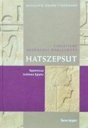 Christiane Desroches-Noblecourt • Hatszepsut. Tajemnicza królowa Egiptu