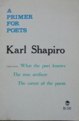 Karl Shapiro • A Primer for Poets