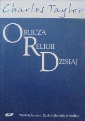Charles Taylor • Oblicza religii dzisiaj