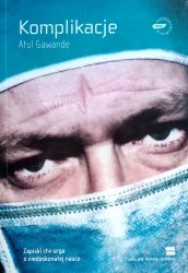 Atul Gawande  • Komplikacje. Zapiski chirurga o niedoskonałej nauce