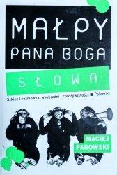Maciej Parowski • Małpy Pana Boga. Słowa
