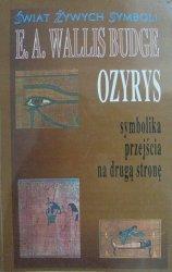 E.A.Wallis Budge • Ozyrys. Symbolika przejścia na drugą stronę