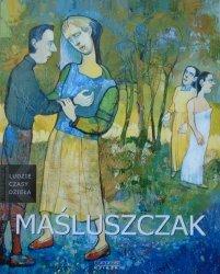 Joanna Gondowicz • Franciszek Maśluszczak [Ludzie, czasy, dzieła]