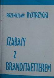 Przemysław Bystrzycki • Szabasy z Brandstaetterem