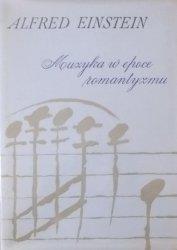 Alfred Einstein • Muzyka w epoce romantyzmu