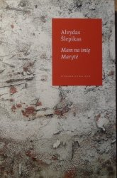 Alvydas Slepikas • Mam na imię Maryte