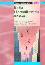 Tomasz Goban-Klas • Media i komunikowanie masowe