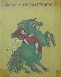 Koń siedmionogi • Bajki węgierskie [Krystyna Michałowska]