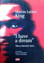 Bohdan Szklarski • Martin Luther King. I have a dream. Słowa zburzyły mury