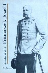 Stanisław Grodziski • Franciszek Józef I