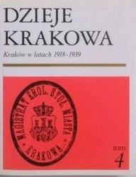 Janina Bieniarzówna • Dzieje Krakowa tom 4. Kraków do w latach 1918-1939