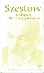 Lew Szestow • Kierkegaard i filozofia egzystencjalna