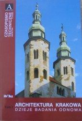 Architektura Krakowa. Dzieje, badania, odnowa •Studia poświęcone Profesorowi Wiktorowi Zinowi