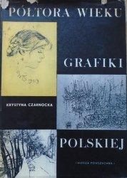 Krystyna Czarnocka • Półtora wieku grafiki polskiej