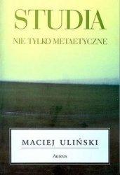Maciej Uliński • Studia nie tylko metaetyczne