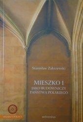 Stanisław Zakrzewski • Mieszko I jako budowniczy państwa polskiego