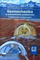 Antoni Tajduś, Marek Cała, Krzysztof Tajduś • Geomechanika w budownictwie podziemnym. Projektowanie i budowa tuneli