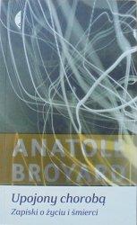 Anatole Broyard • Upojony chorobą. Zapiski o życiu i śmierci