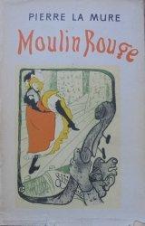 Pierre La Mure • Moulin Rouge [Aleksander Stefanowski]