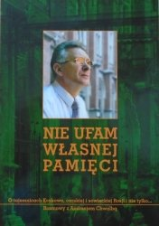 Andrzej Chwalba • Nie ufam własnej pamięci. O tajemnicach Krakowa, carskiej i sowieckiej Rosji i nie tylko...