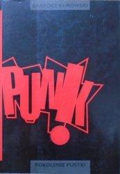 Bartosz Kurowski • Punk. Pokolenie pustki