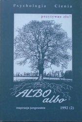 Albo Albo inspiracje jungowskie 2/1992 • Psychologia Cienia