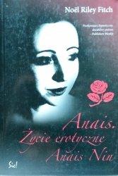 Noel Riley Fitch • Anais. Życie erotyczne Anais Nin