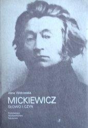 Alina Witkowska • Mickiewicz. Słowo i czyn