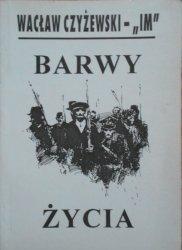Wacław Czyżewski 'Im' • Barwy życia