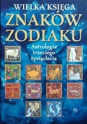 Wielka księga znaków zodiaku • Astrologia trzeciego tysiąclecia